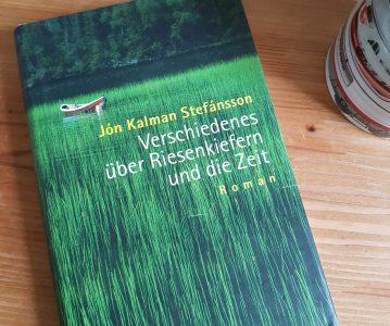 Jón Kalman Stefánsson: Verschiedenes über Riesenkiefern und die Zeit