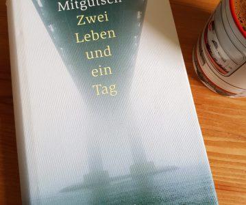 Anna Mitgutsch: Zwei Leben und ein Tag