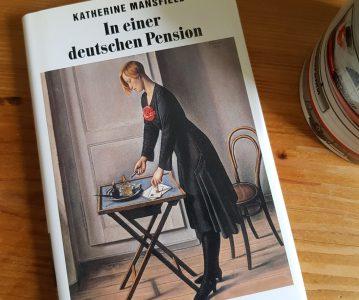Katherine Mansfield: In einer deutschen Pension