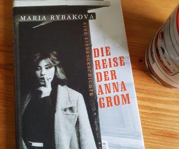 Maria Rybakova: Die Reise der Anna Grom
